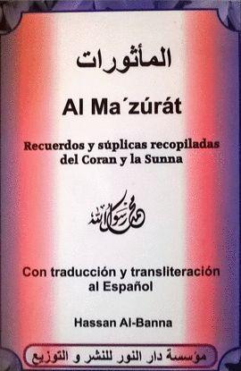 AL MA´ZURAT RECUERDOS Y SUPLICAS RECOPILADAS DEL CORAN Y LA SUNNA