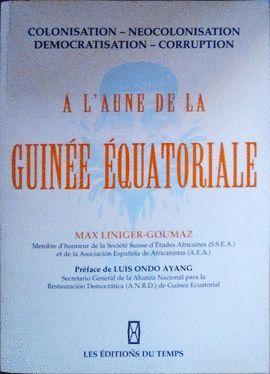 A L'AUNE DE LA GUINEE EQUATORIALE