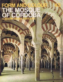 FORM AND COLOUR 43: THE MOSQUE OF CORDOBA