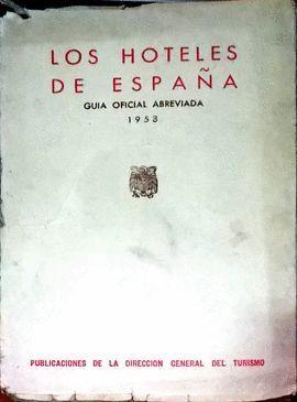 LOS HOTELES DE ESPAÑA, GUIA OFICIAL ABREVIADA 1953