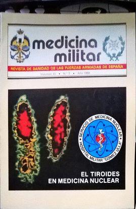 MEDICINA MILITAR. REVISTA DE SANIDAD DE LAS FUERZAS ARMADAS DE ESPAÑA. VOLUMEN 45. Nº3. AÑO 1989