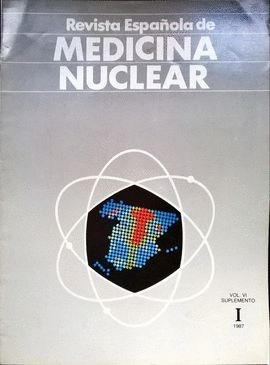 REVISTA ESPAÑOLA DE MEDICINA NUCLEAR. VOL. VI SUPLEMENTO I 1987