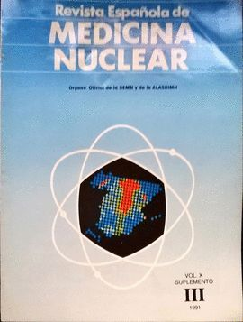 REVISTA ESPAÑOLA DE MEDICINA NUCLEAR. VOL. X SUPLEMENTO III 1991