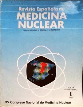 REVISTA ESPAÑOLA DE MEDICINA NUCLEAR. VOL. IX SUPLEMENTO I 1990