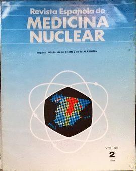 REVISTA ESPAÑOLA DE MEDICINA NUCLEAR. VOL. XII. 2,  1993