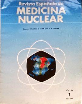 REVISTA ESPAÑOLA DE MEDICINA NUCLEAR. VOL. IX. 1,  1990