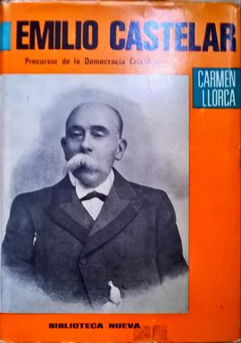 EMILIO CASTELAR. PRECURSOR DE LA DEMOCRACIA CRISTIANA