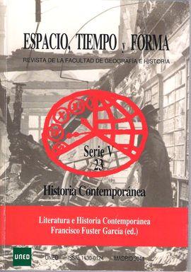 REVISTA ESPACIO, TIEMPO Y FORMA. SERIE V 23. HISTORIA CONTEMPOÁNEA. LITERATURA E HISTORIA CONTEMPORÁNEA