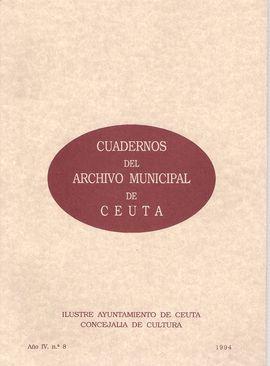 CUADERNOS DEL ARCHIVO MUNICIPAL DE CEUTA. AÑO IV N 8, 1994