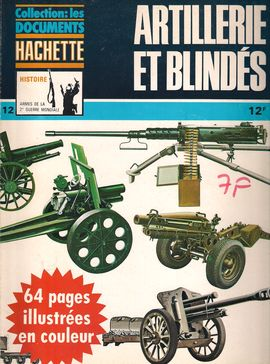 COLLECTION: LES DOCUMENTS HACHETTE - HISTOIRE ARMES DE LA 2º GUERRE MONDIAL  Nº 12