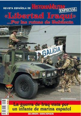 REVISTA ESPAÑOLA DE HISTORIA MILITAR LIBERTAD IRAQUÍ ,,, POR LAS RUINAS DE BABILONIA