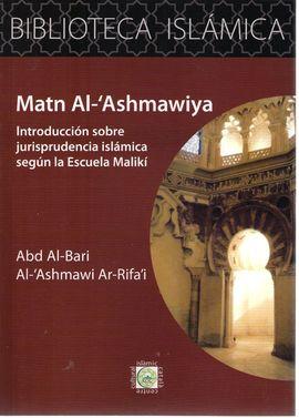 MATN AL-'ASHMAWIYA INTRODUCCIÓN SOBRE JURISPRUDENCIA ISLÁMICA  SEGÚN LA ESCUELA MALIKÍ