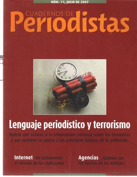 CUADERNOS DE PERIODISTAS, 11, JULIO 2007. LENGUAJE PERIODÍSTICO Y TERRORISMO