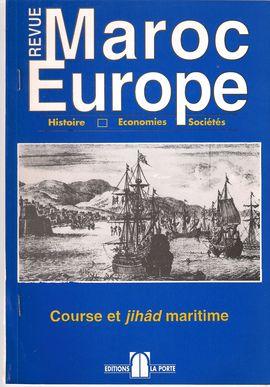 LA COURSE TARDIVE MAROCAINE 1820-1830. REVUE MAROC EUROPE, NUM. 11, 1997-1998