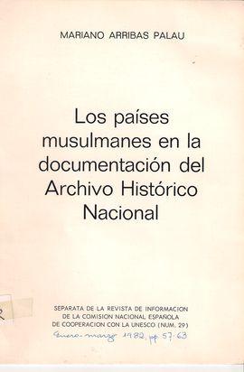 LOS PÁISES MUSULMANES EN LA DOCUMENTACIÓN DEL ARCHIVO HISTÓRICO NACIONAL. REVISTA DE INFORMACIÓN DE LA COMISIÓN NACIONAL ESPAÑOLA DE COOPERACIÓN CON L