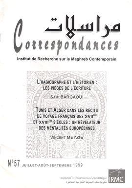 CORRESPONDANCES.NUM. 57, JUILLET-SEPT. 1999. L´HAGIOGRAPHIE ET L´HISTORIEN / TUNIS ET ALGER DANS LES RÉCITS DE VOYAGE FRANÇAIS (XVIIÈME-XVIIIÈME)