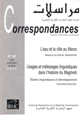 CORRESPONDANCES. NUM. 62, AOÛT-OCT. 2000. L´EAU ET LA VILLE AU MAROC / USAGES ET MÉTISSAGES LINGUISTIQUES DANS L´HISTOIRE DU MAGHREB