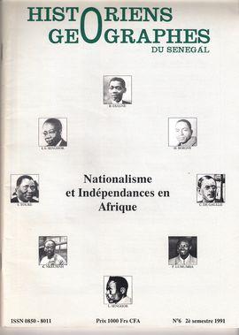HISTORIENS GÉOGRAPHES DU SÉNÉGAL. NUM. 6, 2È SEM. 1991. NATIONALISME ET INDÉPENDANCES EN AFRIQUE