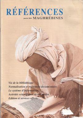 RÉFÉRENCES MAGHRÉBINES. JANVIER 2010. LA BIBLIOTHÈQUE. NORMALISATION ET TRAITEMENT DOCUMENTAIRE. LE SYSTÈME D´INFORMATION...