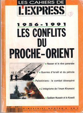 LES CAHIERS DE L´EXPRESS. NUM. 8/ 1956-1991. LES CONFLICTS DU PROCHE-ORIENT