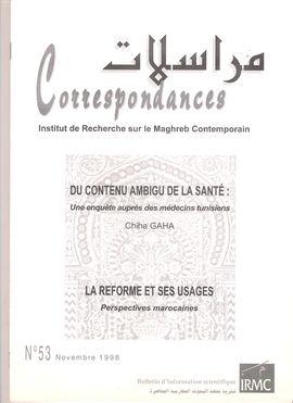 CORRESPONDANCES. NÚM. 53, NOV. 1998. DU CONTENU AMBIGU DE LA SANTÉ / LE REFORME ET SES USAGES. PERSPECTIVES MAROCAINES