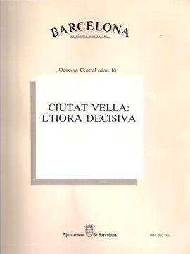 BARCELONA, METRÒPOLIS MEDITERRÀNIA. NUM. 18, MARÇ 1991. CIUTAT VELLA. L´HORA DECISIVA