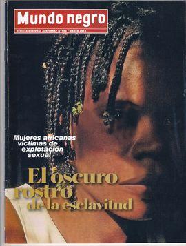 MUNDO NEGRO. REVISTA MISIONAL AFRICANA, NUM. 593, MARZO 2014/ MUJERES AFRICANAS, VÍCTIMAS DE EXPLOTACIÓN SEXUAL SEXUAL/ EL ROSTRO OSCURO DE LA ESCLAVI