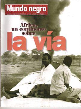 MUNDO NEGRO. REVISTA MISIONAL AFRICANA. NUM. 608, JUL.-AGOSTO 2015/  ÁFRICA, UN CONTINENTE SOBRE LA VÍA/