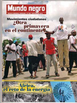 MUNDO NEGRO. REVISTA MISIONAL AFRICANA. NUM. 609, SEPT. 2015 / MOVIMIENTOS CIUDADANOS ¿OTRA PRIMAVERA EN EL CONTINENTE?