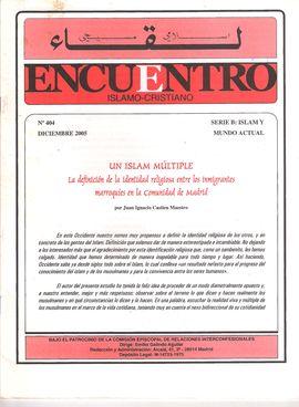 ENCUENTRO ISLAMO-CRISTIANO. NUM. 404, DIC. 2005. SERIE B: ISLAM Y MUNDO ACTUAL/ UN ISLAM MÚLTIPLE. LA DEFINICIÓN DE LA IDENTIDAD RELIGIOSA ENTRE LOS I