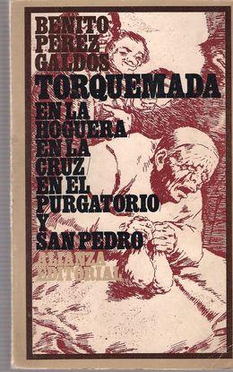 TORQUEMADA: EN LA HOGUERA. EN LA CRUZ. EN EL PURGATORIO. TORQUEMADA Y SAN PEDRO.
