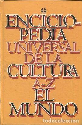 ENCICLOPEDIA UNIVERSAL DE LA CULTURA A-Z