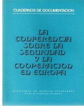 CUADERNOS DE DOCUMENTACIÓN. LA CONFERENCIA SOBRE LA SEGURIDAD Y LA COOPERACIÓN EN EUROPA