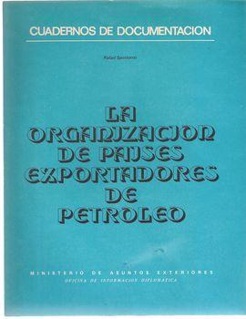 CUADERNOS DE DOCUMENTACIÓN. LA ORGANIZACIÓN DE PAÍSES EXPORTADORES DE PETRÓLEO