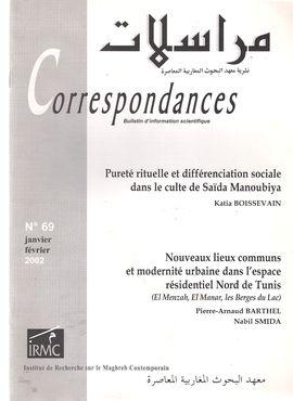 CORRESPONDANCES. NUM. 69, JANVIER-FÉVRIER 2002. PURETÉ RITUELLE...CULTE DE SAÏDA MANOUBIYA// NOUVEAUX LIEUX...MODERNITÉ...DANS L´ESPACE RÉSIDENTIEL NO