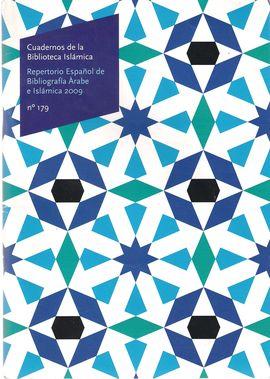 CUADERNOS DE LA BIBLIOTECA ISLÁMICA. NUM. 179. REPERTORIO ESPAÑOL DE LA BIBLIOGRAFÍA ÁRABE E ISLÁMICA, 2009.
