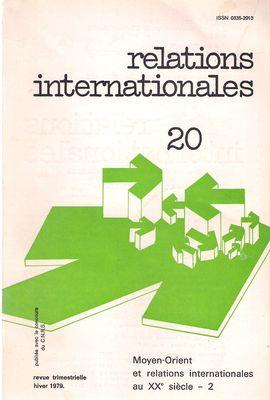 RELATIONS INTERNATIONALES. NUM. 20, HIVER 1979. MOYEN-ORIENT ET RELATIONS INTERNATIONALES AU XXE SIÈCLE - 2