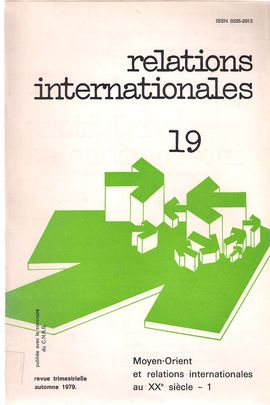 RELATIONS INTERNATIONALES. NUM. 19, AUTOMNE 1979. MOYEN-ORIENT ET RELATIONS INTERNATIONALES - 1