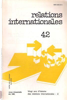 RELATIONS INTERNATIONALES. NUM. 42, ÉTÉ 1985. VINGT ANS D´HISTOIRE DES RELATIONS INTERNATIONALES  -2