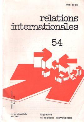 RELATIONS INTERNATIONALES. NUM. 54, ÉTÉ 1988. MIGRATIONS ET RELATIONS INTERNATIONALES