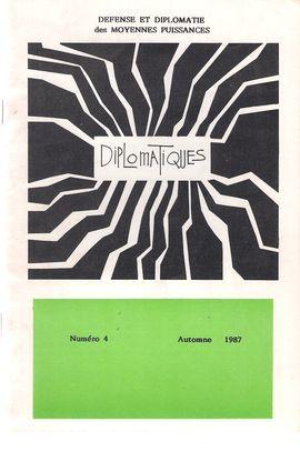 DIPLOMATIQUES. NUM. 4, AUTOMNE 1987, L´UNION FRANÇAISE..., RESTAURER LA PUISSANCE DE LA FRANCE, 1945-46 D´APRÈS  LA SFIO// EVALUATION POSITION SOVIETI