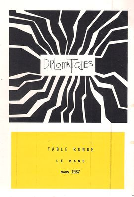 DIPLOMATIQUES. TABLE RONDE, LE MANS, MARS 1987. PROGRAMME PROVISOIRE
