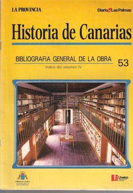 LA PROVINCIA-DIARIO DE LAS PALMAS. HISTORIA DE CANARIAS. BIBLIOGRAFÍA GENERAL DE LA OBRA. ÍNDICE DEL VOL. IV. NUM 53. 1991