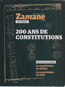 ZAMANE. (SUPPLEMENT) AVRIL 2011. L´HISTOIRE DU MAROC. 200 ANS DE CONSTITUTIONS. DEUX PROJETS INÉDITS. LA CONSTITUTION DE ALI BEY. LA CONSTITUTION DE 1