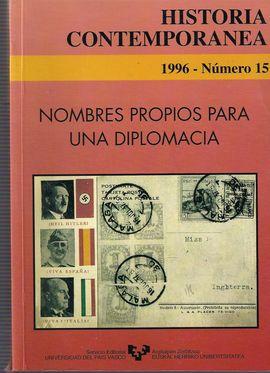 HISTORIA CONTEMPORÁNEA. NUM. 15, 1996. NOMBRES PROPIOS PARA UNA DIPLOMACIA. POLÍTICA EXTERIOR ESPAÑOLA. SIGLO XX//