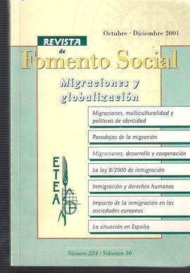 FOMENTO SOCIAL. NUM. 224. VOL. 56, OCT.-DIC. 2001. MIGRACIONES Y GLOBALIZACIÓN/ MULTICULTURALIDAD-IDENTIDAD/ PARADOJAS MIGRACIÓN/ DESARROLLO Y COOPERA