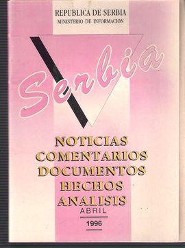 SERBIA. NUM. 19, ABRIL 1996. NOTICIAS, COMENTARIOS, DOCUMENTOS, HECHOS, ANÁLISIS