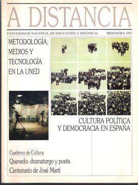 A DISTANCIA. PRIMAVERA 1995. METODOLOGÍA, MEDIOS Y TECNOLOGÍA EN LA UNED/ CULTURA POLÍTICA Y DEMOCRACIA EN ESPAÑA/ QUEVEDO/ CENTENARIO DE JOSÉ MARTÍ/.
