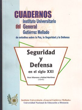 CUADERNOS DEL INSTITUTO GENERAL GUTIÉRREZ MELLADO, NUM. 01/2000. SEGURIDAD Y DEFENSA EN EL SIGLO XXI