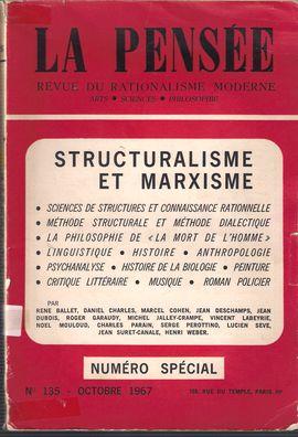 LA PENSÉE. NUM. 135, SEPT.- OCTOBRE 1967. NUMÉRO SPECIAL. STRUCTURALISME ET MARXISME.